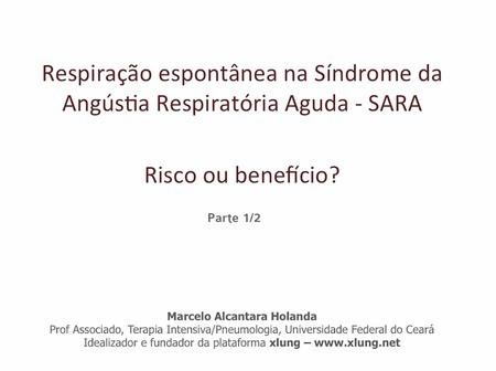 Respiração Espontânea na SARA: Risco ou Benefício?